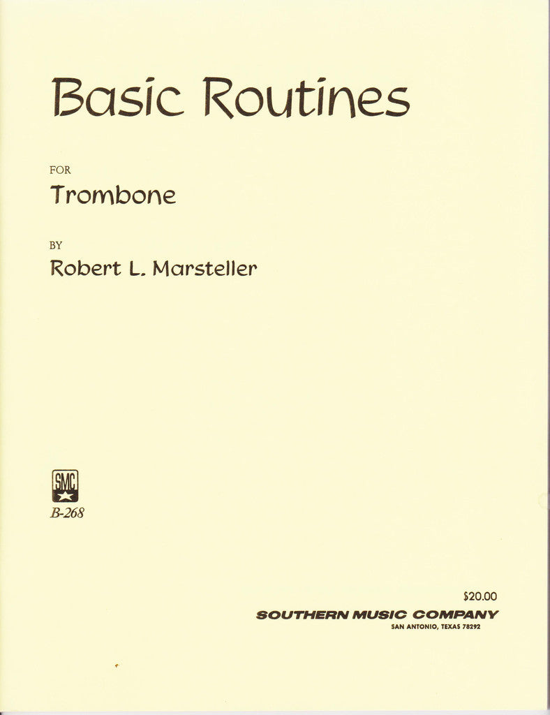 Basic Routines for Trombone by Robert L. Marsteller, pub. Southern, dist. Hal Leonard