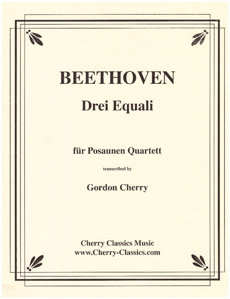 Three Equali for Trombone Quartet by Ludwig van Beethoven, pub. Cherry Classics
