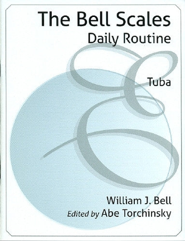 The Bell Scales--Daily Routine for Tuba by William Bell, pub. Encore