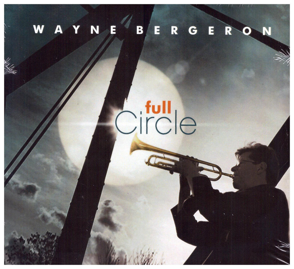 Full Circle - Wayne Bergeron, CD  WB Records