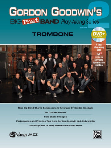 Big Phat Band Play Along for Trombone by Gordon Goodwin, Book 2 and CD, pub. Alfred