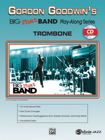 Big Phat Band Play Along for Trombone by Gordon Goodwin, Book and CD, pub. Alfred