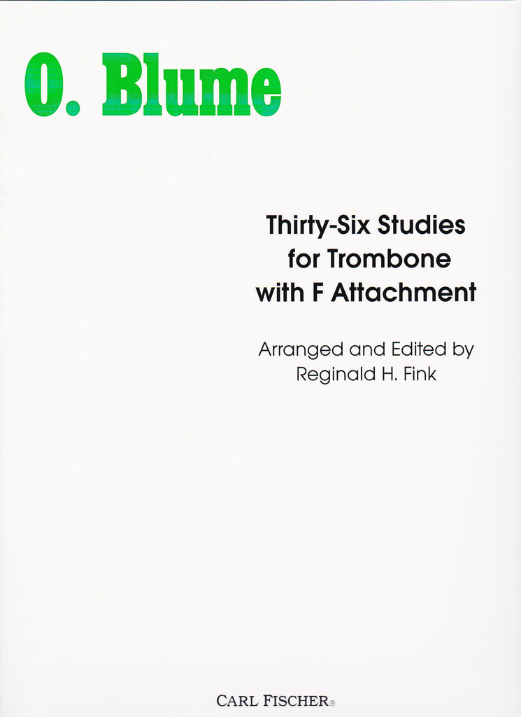 36 Studies for Trombone w/ F-attachment by O. Blume, pub. Carl Fischer