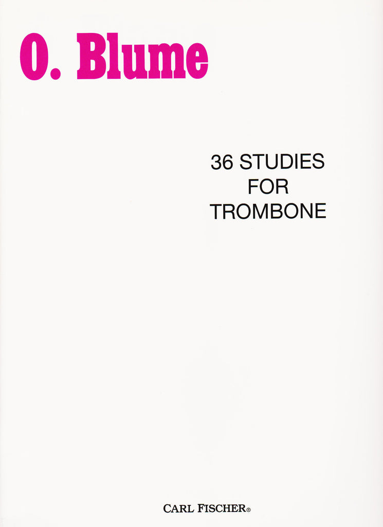 36 Studies For Trombone by O. Blume, pub. Carl Fischer
