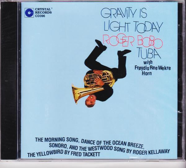 Gravity is Light Today - Roger Bobo, Crystal Records