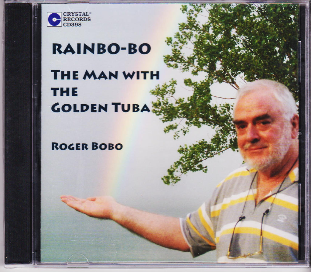 Rainbo-bo: The Man With the Golden Tuba - Roger Bobo, Crystal Records