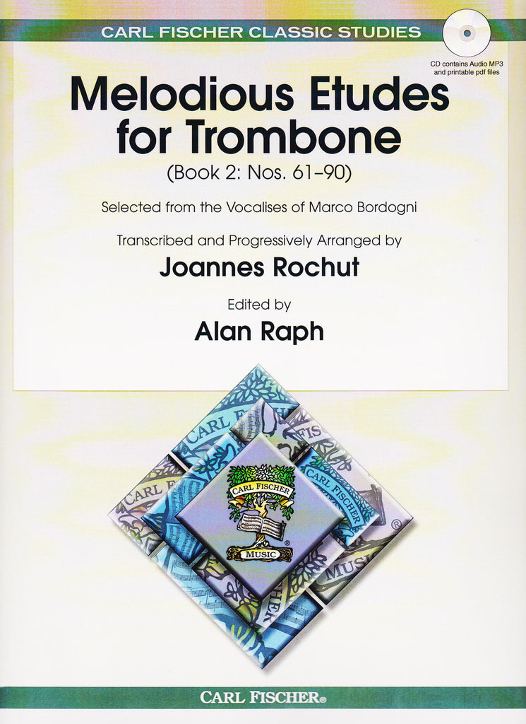 Melodious Etudes for Trombone Book 2 by M. Bordogni, arr. J. Rochut, w/CD, ed. Alan Raph, pub. Carl Fischer