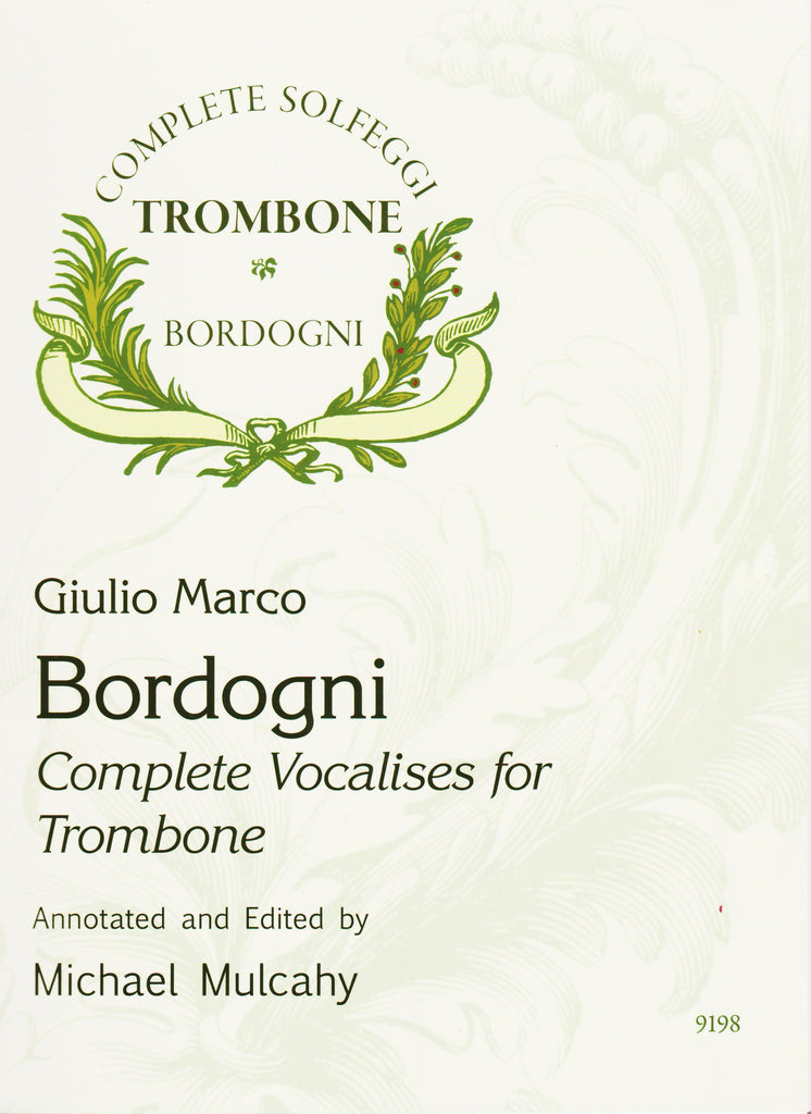 Complete Vocalises for Trombone by Bordogni & Mulcahy, pub. Encore