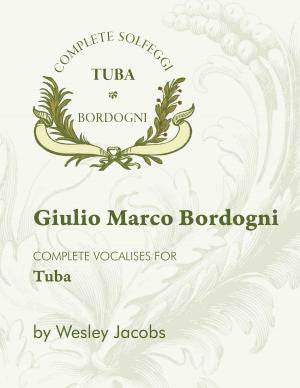 Complete Vocalises for Tuba by Marco Bordogni, pub. Encore
