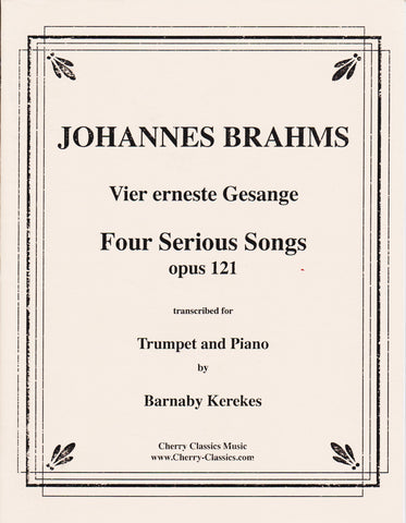 Four Serious Songs for Trumpet by Johannes Brahms, pub. Cherry Classics