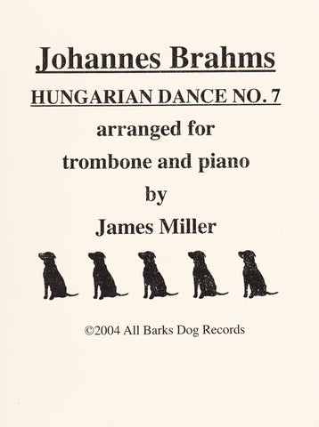 Johannes Brahms Hungarian Dance No. 7 for Trombone and Piano, arr. James Miller, pub. All Barks Dog Records