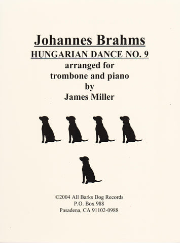 Johannes Brahms Hungarian Dance No. 9 for Trombone and Piano, arr. James Miller, pub. All Barks Dog Records