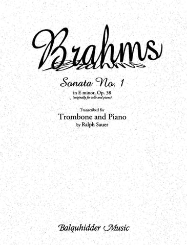 Sonata No. 1 in E minor by Johannes Brahms, for Trombone and Piano ed. Ralph Sauer, pub. Balquhidder