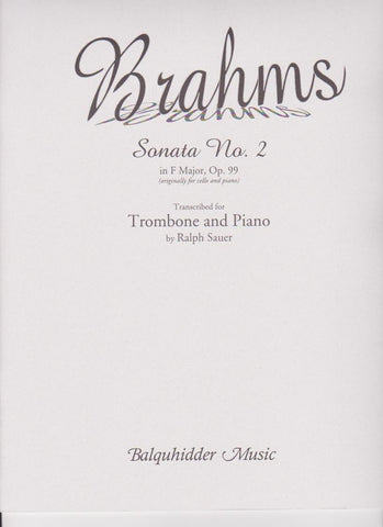 Sonata No. 2 in F major by Johannes Brahms, for Trombone and Piano ed. Ralph Sauer, pub. Balquhidder
