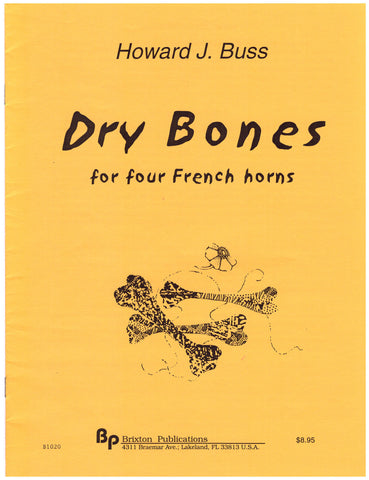 Dry Bones for 4 French Horns by Howard J. Buss, pub. Brixton