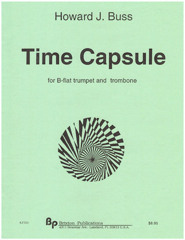 Time Capsule Duet for Bb Trumpet and Trombone by Howard J. Buss, pub. Brixton