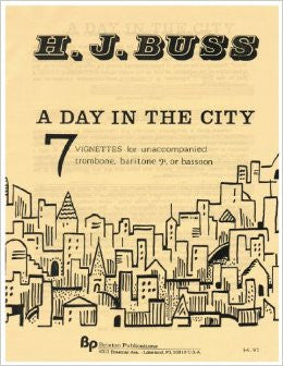 A Day In The City: 7 Vignettes for Unaccompanied Trombone or Baritone by Howard J. Buss, pub. Brixton