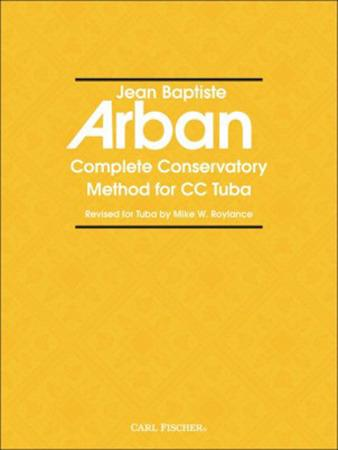 New Version Arban Complete Conservatory Method for Tuba, ed. Mike Roylance, pub. Carl Fischer