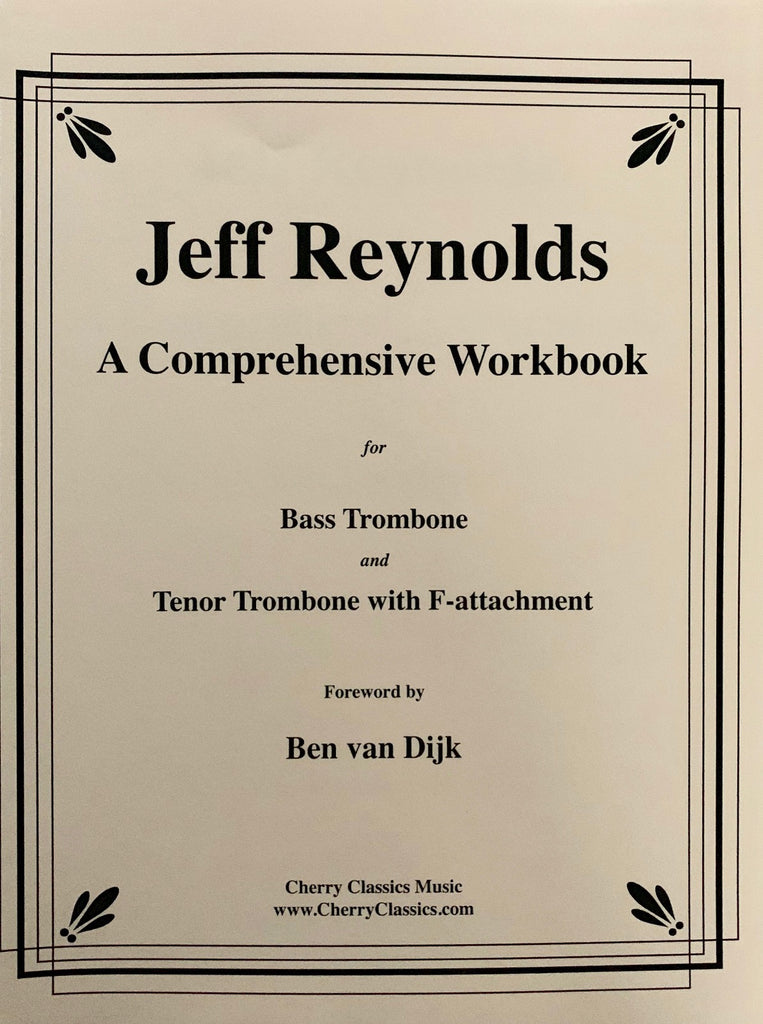 Cherry-Classics Reynolds, Jeff A Comprehensive Workbook for Bass Trombone & Trombone with F-attachment