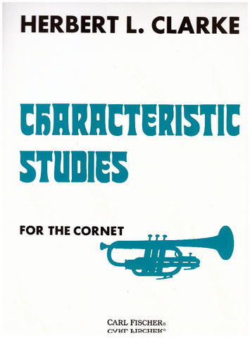 Characteristic Studies for the Cornet by Herbert L. Clarke, pub. Carl Fischer