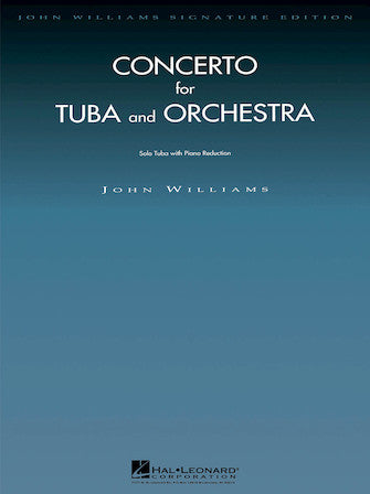 Concerto for Tuba and Orchestra Tuba with Piano Reduction  by John Williams Hal Leonard