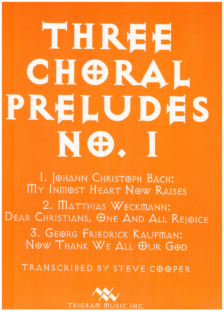 Three Chorale Preludes No. 1 (J.C. Bach) for Brass Quintet, tr. by Steve Cooper, pub. Trigram