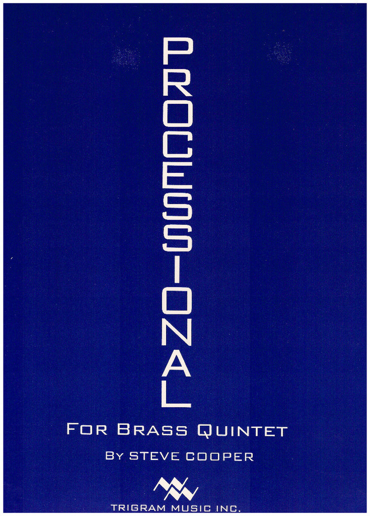 Processional for Brass Quintet by Steve Cooper, pub. Trigram
