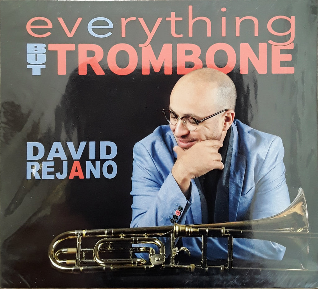 David Rejano Everything But Trombone CD CID Music