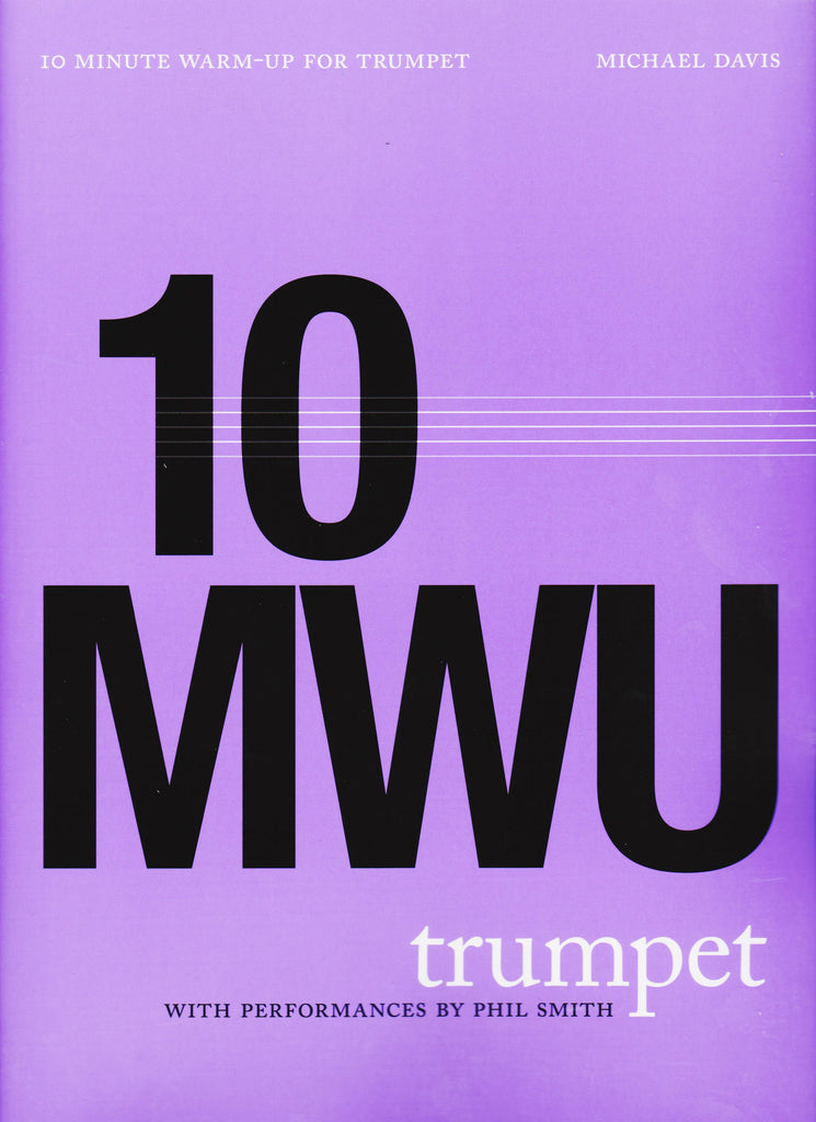10 Minute Warm-Up Routine for Trumpet by Michael Davis, pub. Hip-Bone Music