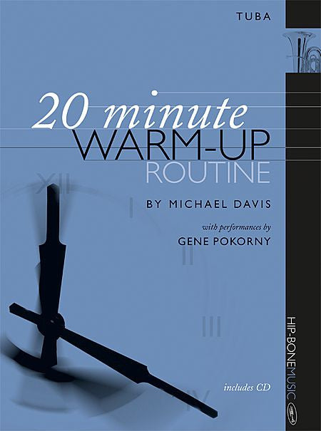 20 Minute Warm-Up Routine for Trombone by Michael Davis, pub. Hip-Bone Music