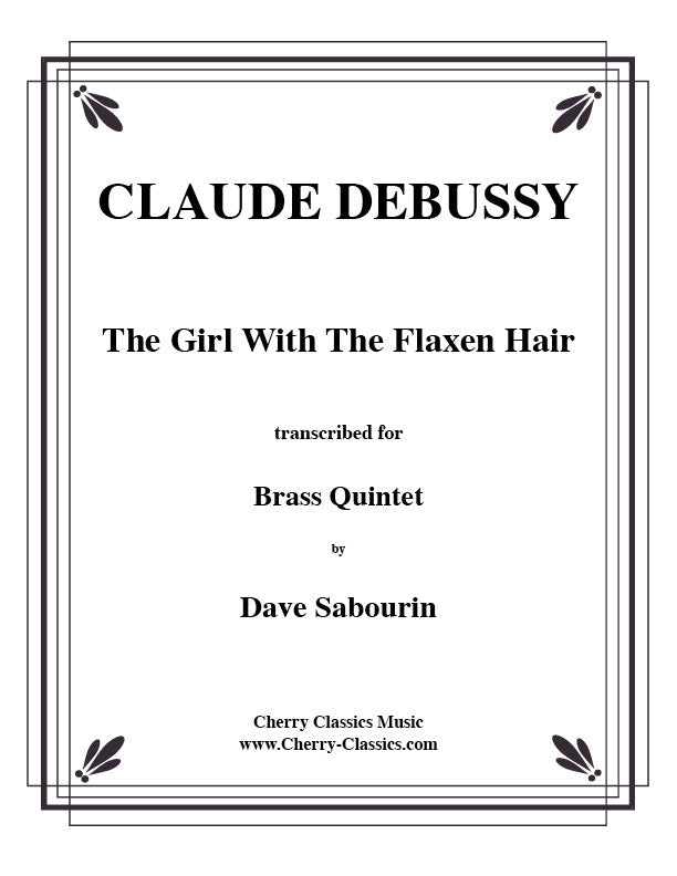 The Girl With the Flaxen Hair for Brass Quintet by Claude Debussy, pub. Cherry Classics