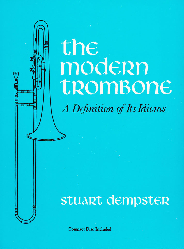 The Modern Trombone: A Definition of Its Idioms by Stuart Dempster, pub. Accura