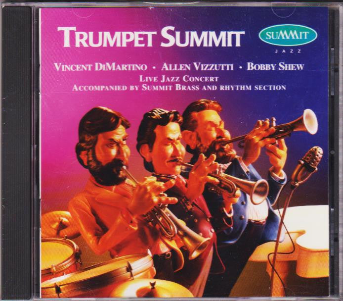 Trumpet Summit - Vincent DiMartino, Allen Vizzutti, Bobby Shew, Summit Records