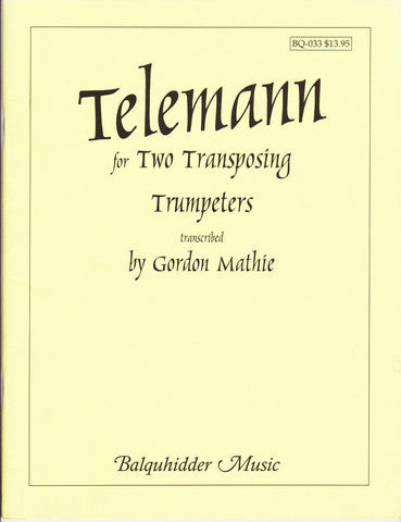 Duets for Two Transposing Trumpeters by George Philip Telemann, pub. Balquhidder