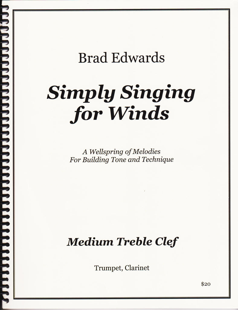 Simply Singing For Winds Treble Clef by Brad Edwards, pub. Brad Edwards