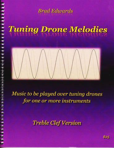 Tuning Drone Melodies for Treble Clef by Brad Edwards, pub. Brad Edwards