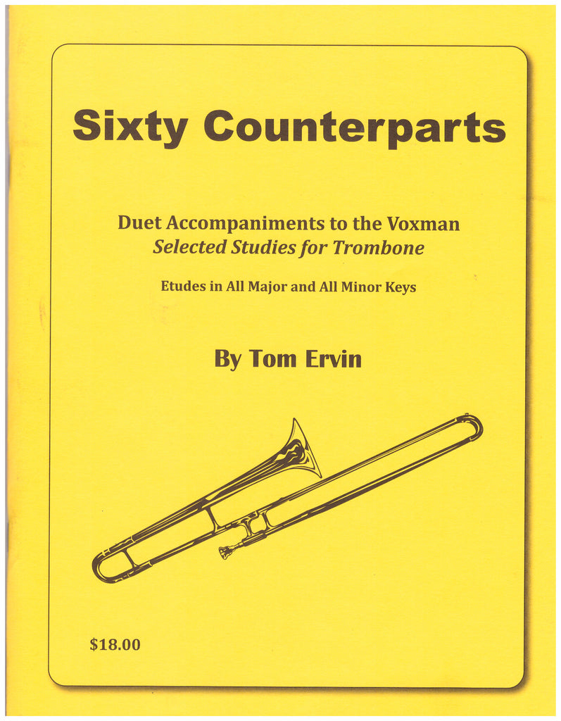 Sixty Counterparts to Voxman Selected Studies for Trombone, comp. & pub. Tom Ervin