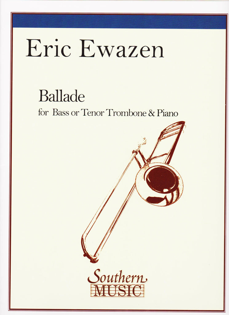 Ballade for Bass Trombone and Piano by Eric Ewazen, pub. Hal Leonard