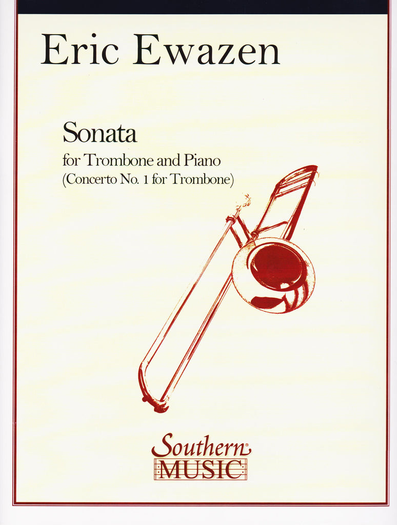 Sonata for Trombone and Piano by Eric Ewazen, pub. Hal Leonard