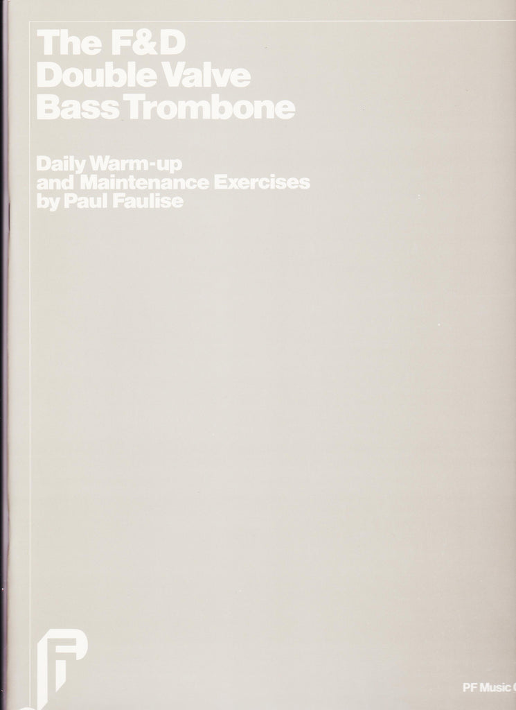 The F&D Double Valve Bass Trombone by Paul Faulise, pub. PF Music