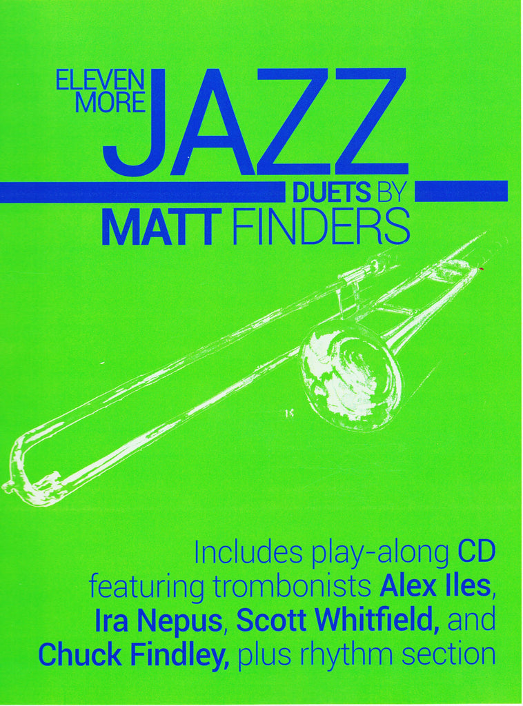 Eleven More Jazz Duets for Trombone by Matt Finders, pub. Matt Finders