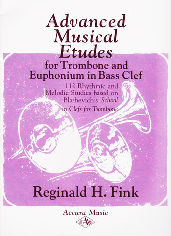 Advanced Musical Etudes for Trombone and Euphonium by Reginald H. Fink, pub. Accura