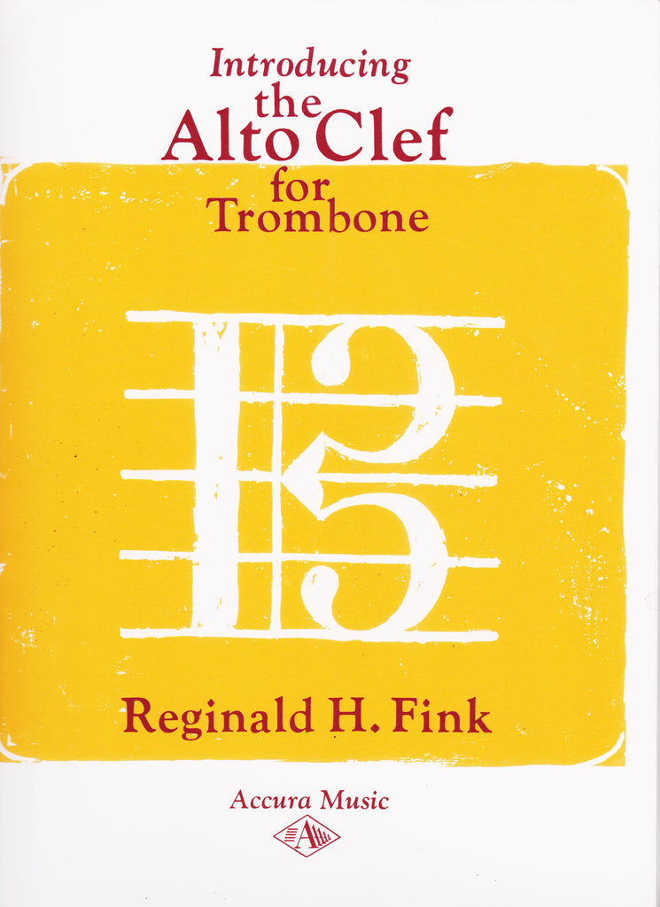 Introducing the Alto Clef for Trombone by  Reginald H. Fink. pub. Accura