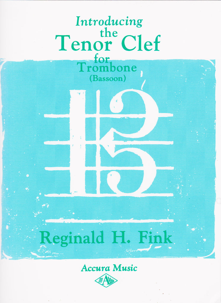 Introducing the Tenor Clef for Trombone by Reginald H. Fink, pub. Accura