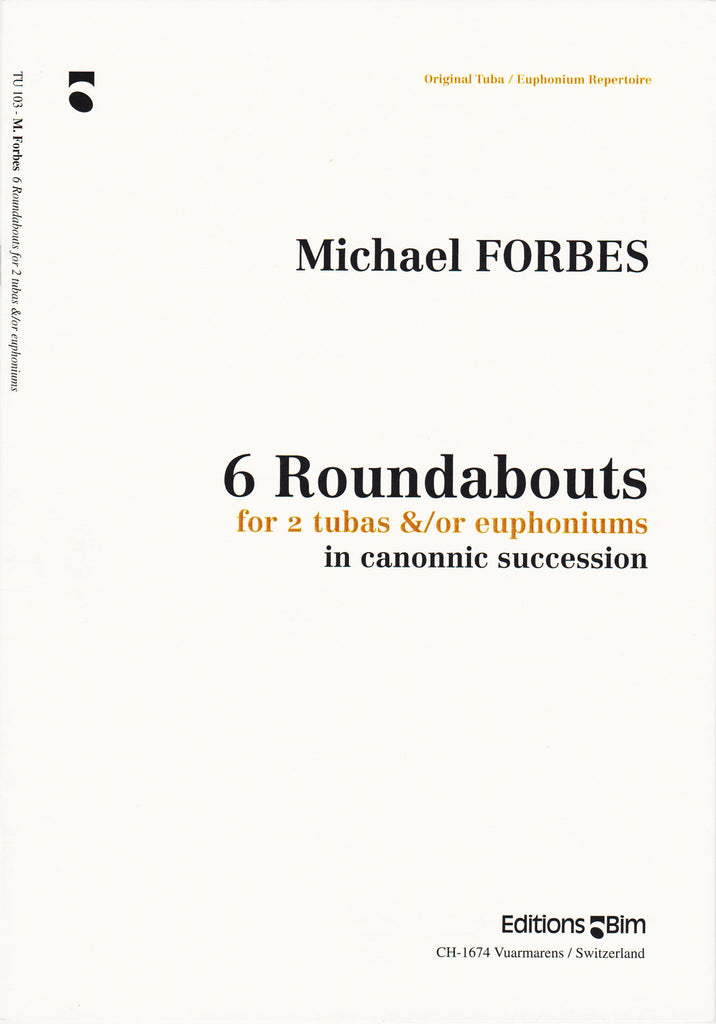 6 Roundabouts for 2 Tubas by Michael Forbes, pub. Bim