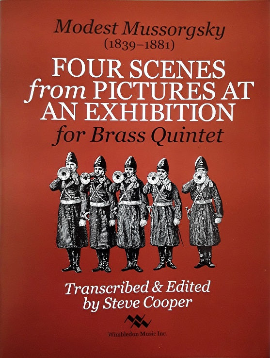Four Scenes from Pictures at an Exhibition for Brass Quintet, M. Mussorgsky, arr. S. Cooper, pub. Trigram