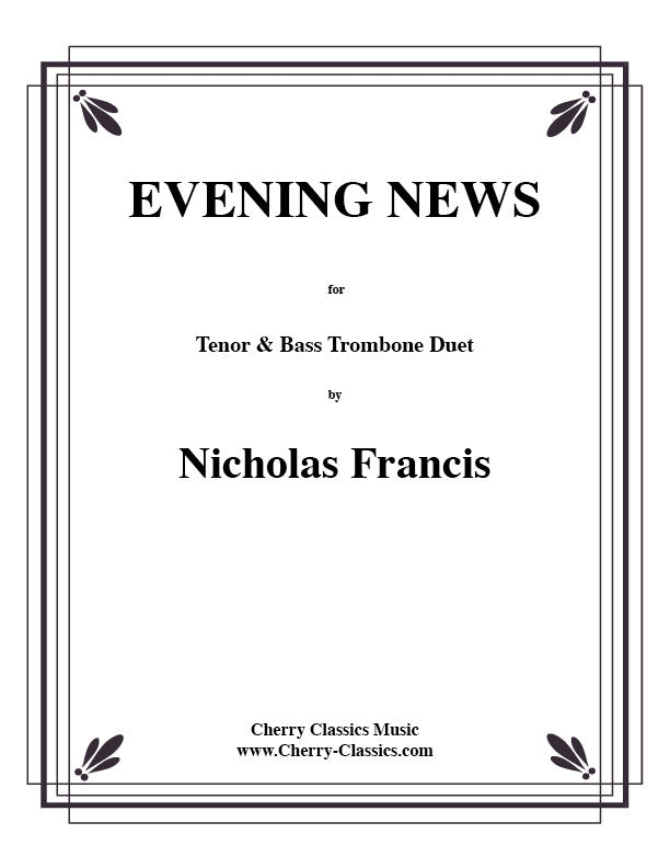 Evening News for Trombone Duet by Nicholas Francis, pub. Cherry Classics