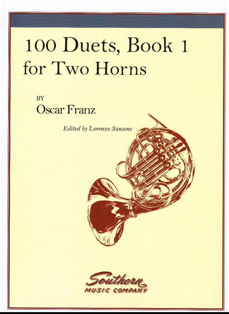 100 Duets for Horn in Two Books by Oscar Franz, pub. Southern Music, distr. Hal Leonard