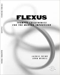 Flexus - Trumpet Calisthenics for the Modern Improvisor by Laurie Frink & John McNeil, pub. GazonG Press
