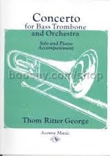 Concerto for Bass Trombone by Thom Ritter George, pub. Accura